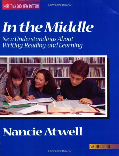 In the Middle New Understanding about Writing, Reading, and Learning 2nd 1998 edition cover
