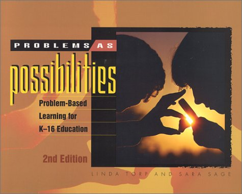 Problems As Possibilities Problem-Based Learning for K-16 Education 2nd 2002 9780871205742 Front Cover