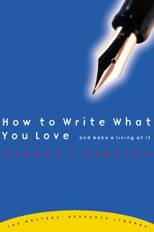 How to Write What You Love and Make a Living at It   2000 9780877881742 Front Cover