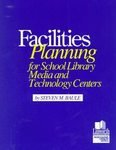 Facilities Planning for School Library Media and Technology Centers   1999 9780938865742 Front Cover
