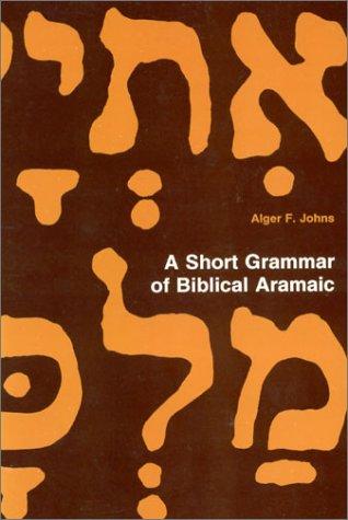 Short Grammar of Biblical Aramaic N/A 9780943872742 Front Cover