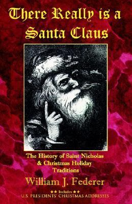 There Really Is a Santa Claus History of Saint Nicholas and Christmas Holiday Traditions  2002 edition cover