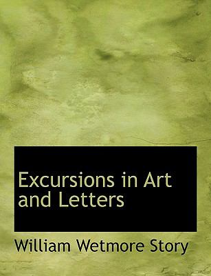Excursions in Art and Letters N/A 9781116150742 Front Cover
