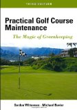 Practical Golf Course Maintenance The Magic of Greenkeeping 3rd 2013 edition cover