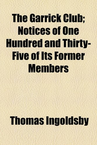 Garrick Club; Notices of One Hundred and Thirty-Five of Its Former Members  2010 edition cover