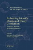 Rethinking Scientific Change and Theory Comparison Stabilities, Ruptures, Incommensurabilities?  2008 9781402062742 Front Cover