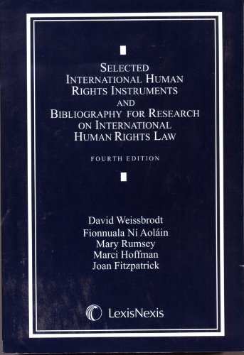 Selected International Human Rights Instruments and Bibliography for Research on International Human Rights:  2009 9781422411742 Front Cover
