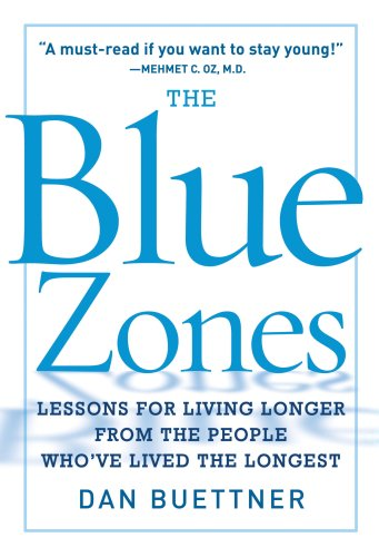 Blue Zones Lessons for Living Longer from the People Who've Lived the Longest  2008 edition cover