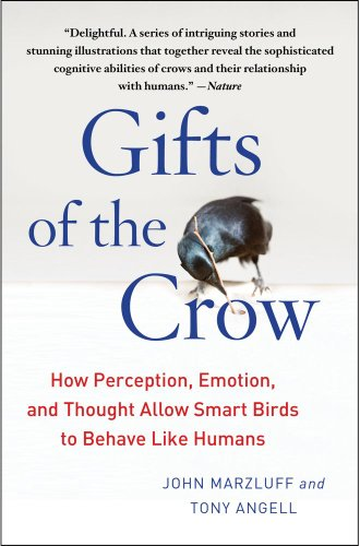 Gifts of the Crow How Perception, Emotion, and Thought Allow Smart Birds to Behave Like Humans  2013 edition cover