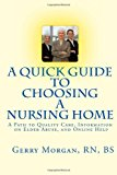Quick Guide to Choosing a Nursing Home A Path to Finding the Best Care to Meet Your Needs Large Type  9781493574742 Front Cover