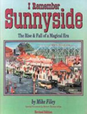 I Remember Sunnyside The Rise and Fall of a Magical Era Revised  9781550022742 Front Cover
