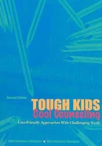 Tough Kids, Cool Counseling User-Friendly Approaches with Challenging Youth 2nd 2006 edition cover