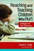 Reaching and Teaching Children Who Hurt Strategies for Your Classroom  2008 edition cover