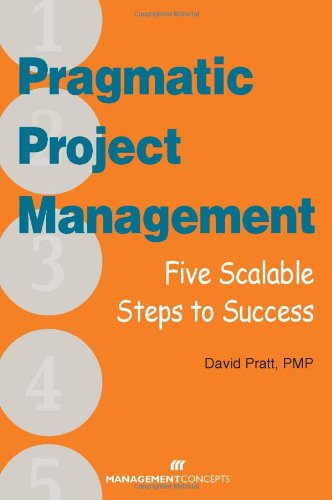 Pragmatic Project Management Five Scalable Steps to Success  2010 9781567262742 Front Cover