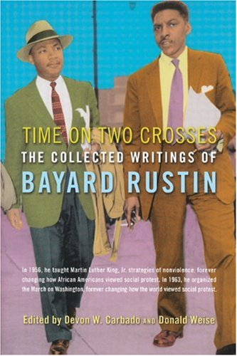 Time on Two Crosses The Collected Writings of Bayard Rustin  2003 9781573441742 Front Cover