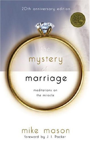 Mystery of Marriage Meditations on the Miracle 20th 1985 (Anniversary) edition cover