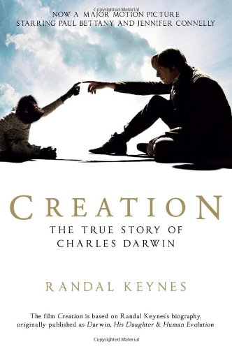 Creation Darwin, His Daughter & Human Evolution Movie Tie-In  9781594484742 Front Cover