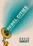 Rebel Cities From the Right to the City to the Urban Revolution 2nd 2013 edition cover