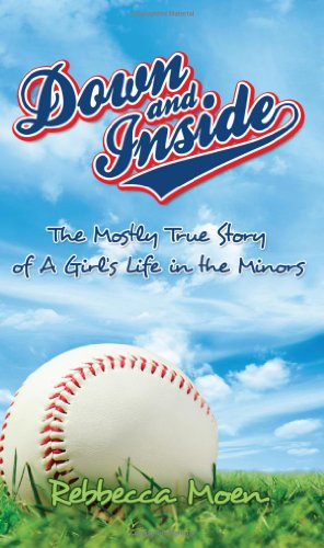 Down and Inside: The Mostly True Story of a Girl's Life in the Minors  2012 edition cover