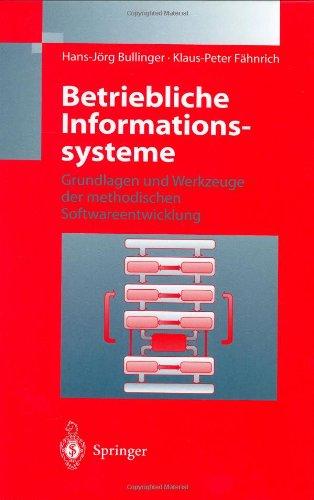 Betriebliche Informationssysteme Grundlagen und Werkzeuge der Methodischen Softwareentwicklung  1997 edition cover
