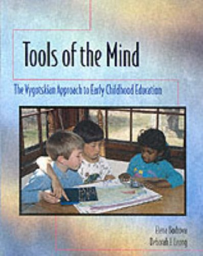 Tools of the Mind A Vygotskian Approach to Early Childhood Education  1996 edition cover