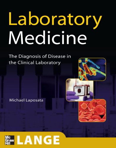 Laboratory Medicine The Diagnosis of Disease in the Clinical Laboratory  2010 9780071626743 Front Cover