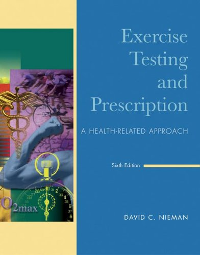 Exercise Testing and Prescription : A Health-Related Approach 6th 2007 edition cover