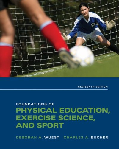 Foundations of Physical Education, Exercise Science, and Sport  16th 2009 edition cover