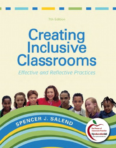 Creating Inclusive Classrooms Effective and Reflective Practices 7th 2011 9780137030743 Front Cover