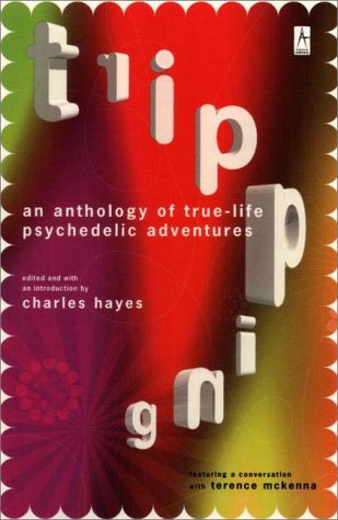 Tripping An Anthology of True-Life Psychedelic Adventures  2000 9780140195743 Front Cover