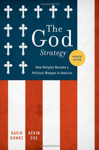 God Strategy How Religion Became a Political Weapon in America  2010 9780199746743 Front Cover