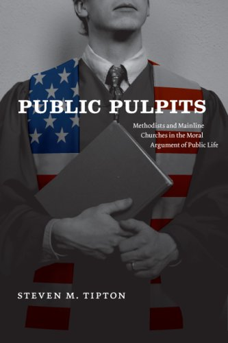Public Pulpits Methodists and Mainline Churches in the Moral Argument of Public Life  2007 edition cover