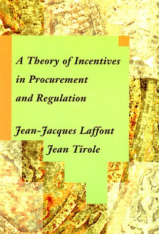 Theory of Incentives in Procurement and Regulation   1993 9780262121743 Front Cover