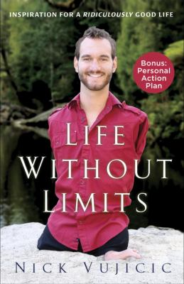 Life Without Limits Inspiration for a Ridiculously Good Life N/A edition cover