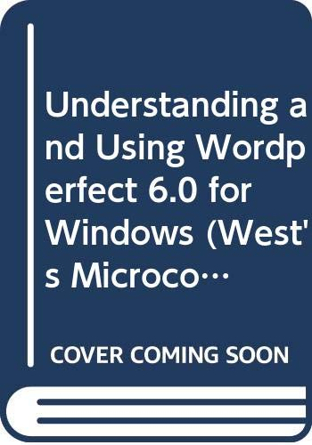 Understanding and Using WordPerfect 6.0 for Windows 1st 9780314039743 Front Cover
