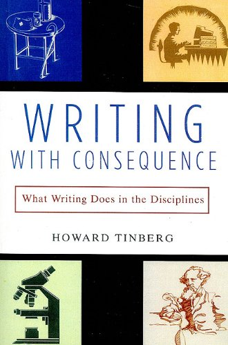 Writing with Consequence What Writing Does in the Disciplines  2003 9780321026743 Front Cover