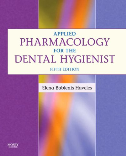 Applied Pharmacology for the Dental Hygienist  5th 2007 (Revised) edition cover