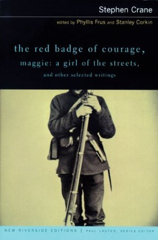 Red Badge of Courage, Maggie A Girl of the Streets, and Other Selected Writings  2000 edition cover