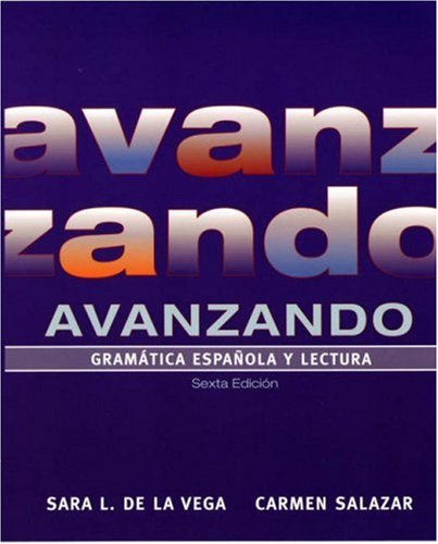 Avanzando Gram�tica Espa�ola y Lectura 6th 2007 (Revised) edition cover