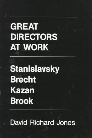 Great Directors at Work Stanislavsky, Brecht, Kazan, Brook N/A edition cover