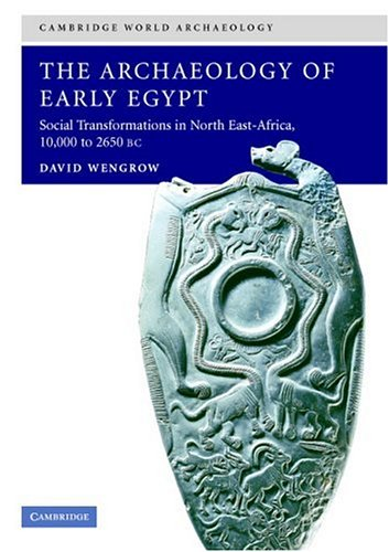 Archaeology of Early Egypt Social Transformations in North-East Africa, C. 10,000 to 2,650 BC  2006 9780521543743 Front Cover