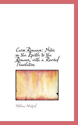 Curae Romanae: Notes on the Epistle to the Romans, With a Revised Translation  2008 edition cover