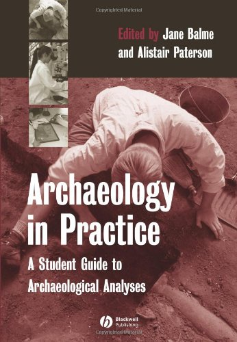 Archaeology in Practice A Student Guide to Archaeological Analyses  2005 edition cover