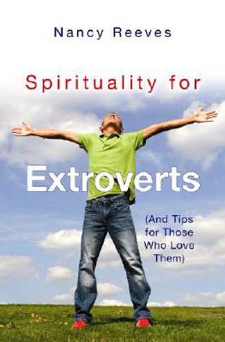 Spirituality for Extroverts And Tips for Those Who Love Them  2008 edition cover