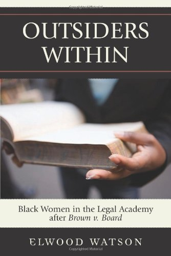 Outsiders Within Black Women in the Legal Academy After Brown v. Board N/A 9780742540743 Front Cover