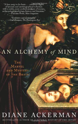 Alchemy of Mind The Marvel and Mystery of the Brain  2005 edition cover