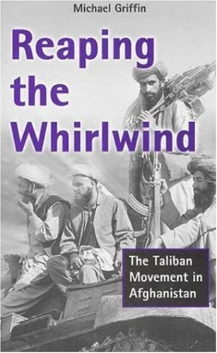 Reaping the Whirlwind The Taliban Movement in Afghanistan  2001 9780745312743 Front Cover