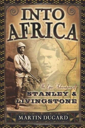 Into Africa The Epic Adventures of Stanley and Livingstone  2003 edition cover