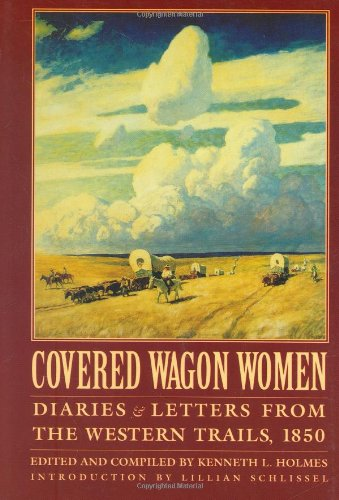Covered Wagon Women, Volume 2 Diaries and Letters from the Western Trails 1850  1995 edition cover