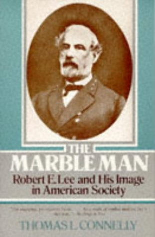 Marble Man Robert E. Lee and His Image in American Society  1978 edition cover